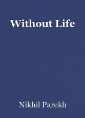 Without Life