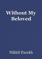 Without My Beloved