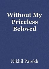 Without My Priceless Beloved
