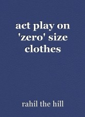 act play on 'zero' size clothes