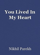 You Lived In My Heart