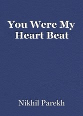 You Were My Heart Beat