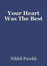Your Heart Was The Best