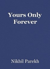 Yours Only Forever