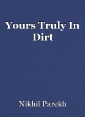 Yours Truly In Dirt