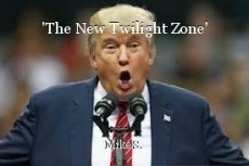 'The New Twilight Zone'