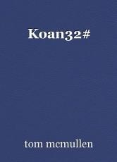 Koan32#