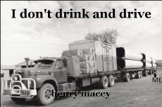 I don't drink and drive