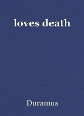 loves death