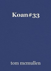 Koan#33