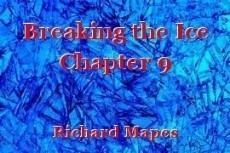 Breaking the Ice Chapter 9