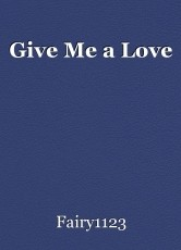 Give Me a Love
