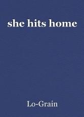 she hits home