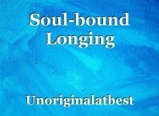 Soul-bound Longing