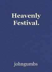 Heavenly Festival.