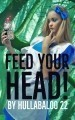 Feed Your Head!
