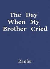 The   Day   When   My   Brother   Cried
