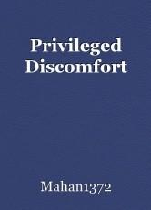Privileged Discomfort