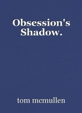 Obsession's Shadow.