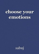 choose your emotions