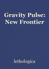 Gravity Pulse: New Frontier