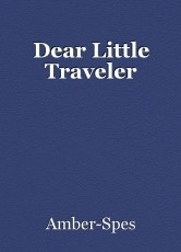 Dear Little Traveler