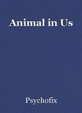 Animal in Us