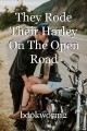 They Rode Their Harley On The Open Road
