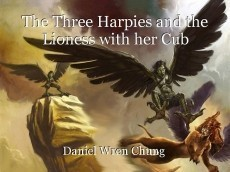 The Three Harpies and the Lioness with her Cub