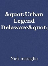 """Urban Legend Delaware"""