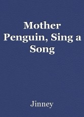 Mother Penguin, Sing a Song