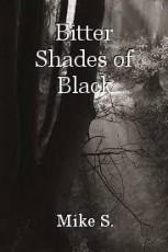 Bitter Shades of Black