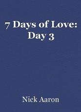 7 Days of Love: Day 3