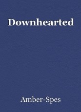 Downhearted