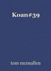 Koan#39