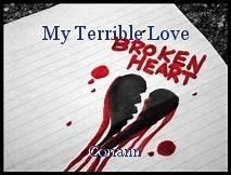 My Terrible Love