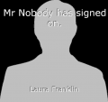 Mr Nobody has signed on.