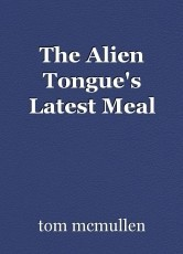 The Alien Tongue's Latest Meal