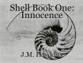 Shell Book One: Innocence
