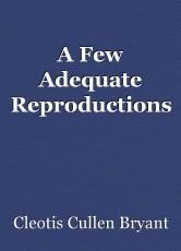 A Few Adequate Reproductions