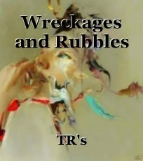 Wreckages and Rubbles