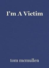 I'm A Victim