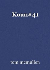 Koan#41