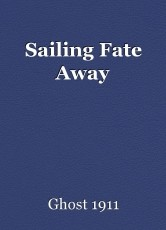 Sailing Fate Away