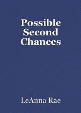 Possible Second Chances