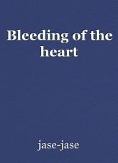 Bleeding of the heart