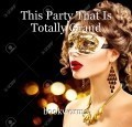This Party That Is Totally Grand