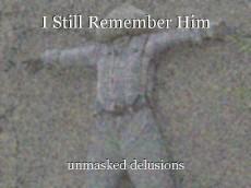 I Still Remember Him
