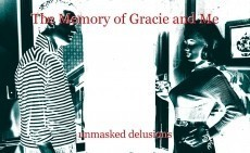 The Memory of Gracie and Me