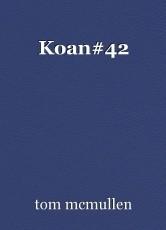 Koan#42